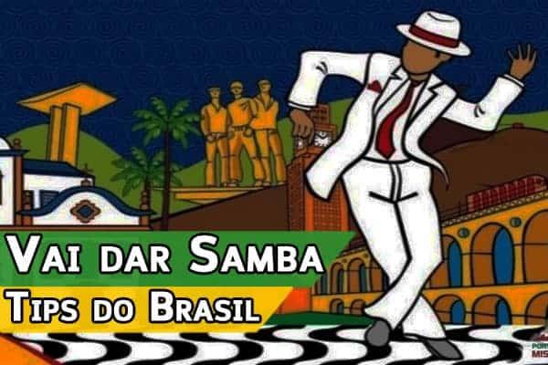 Vai dar Samba – Tips do Brasil por Rodrigo Cesar 12 de Setembro