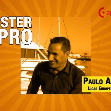 Tips dos PROs – Paulo Agostinho – 21 de Abril