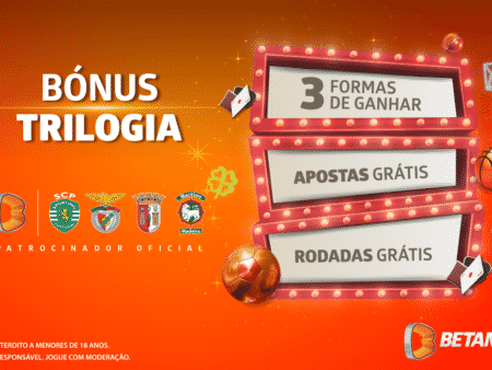 Bónus Trilogia: oferta no Clássico e ainda nos jogos de Benfica e Braga